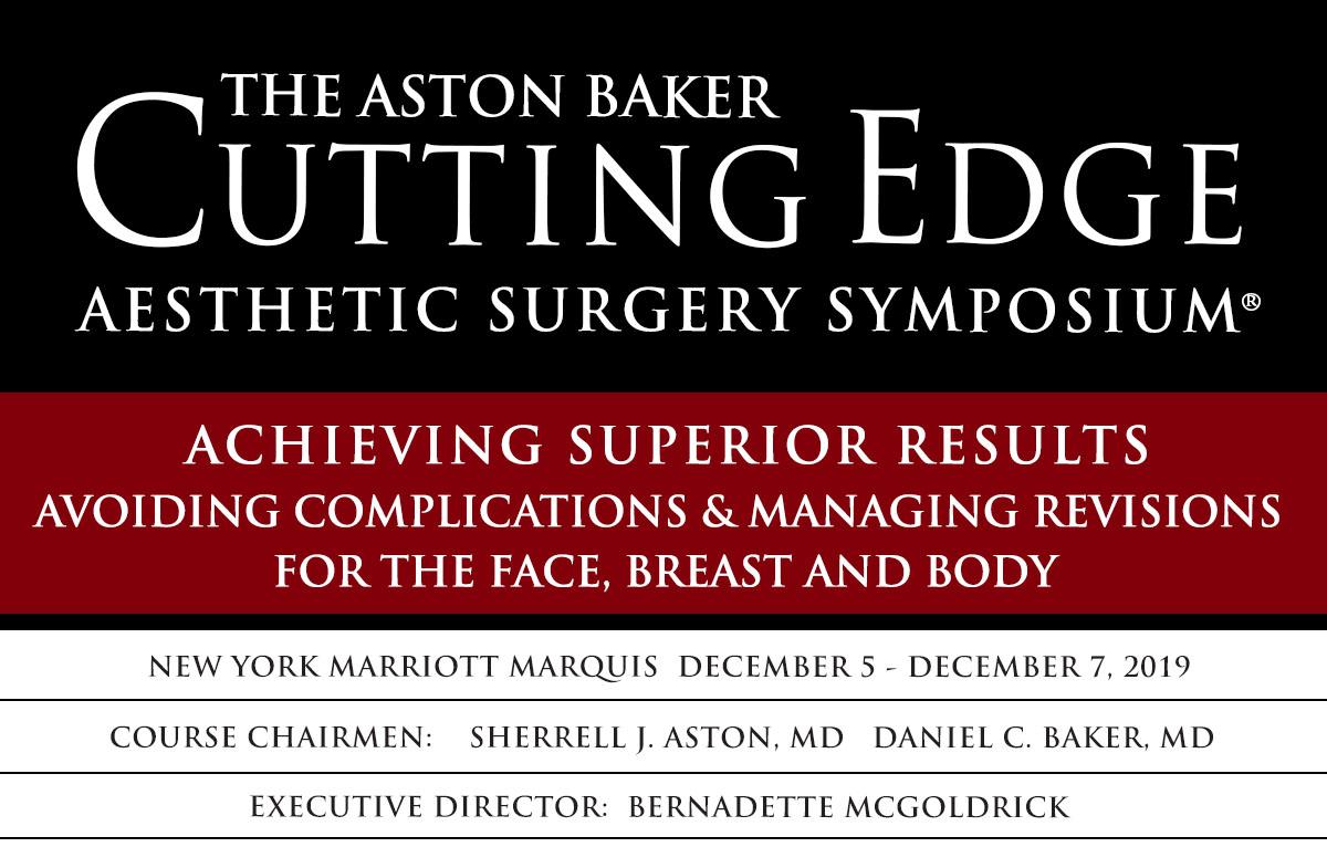 4e32ea24d The Aston Baker Cutting Edge Aesthetic Surgery Symposium NYC ...